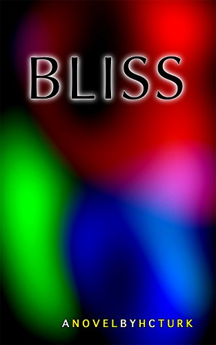 Bliss by H. C. Turk