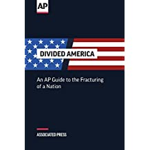 Divided America: An AP Guide to the Fracturing of a Nation