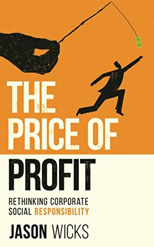 The Price of Profit: Rethinking Corporate Social Responsibility