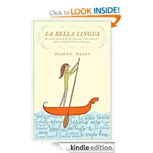 La Bella Lingua: My Love Affair with Italian, the World's Most Enchanting Language Dianne Hales (Jun 12, 2009)