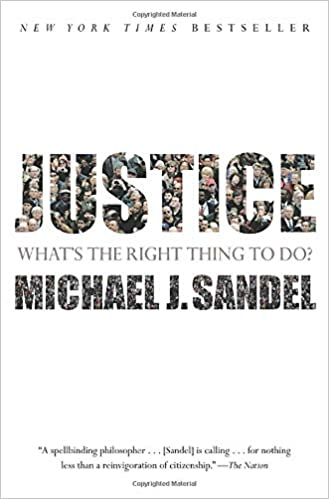 Justice: What's the Right Thing to Do?: Sandel, Michael J ...