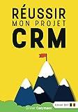 Réussir mon projet CRM: Belgique édition 2017