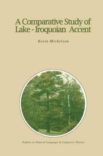 A Comparative Study of Lake-Iroquoian Accent (Studies in Natural Language and Linguistic Theory)