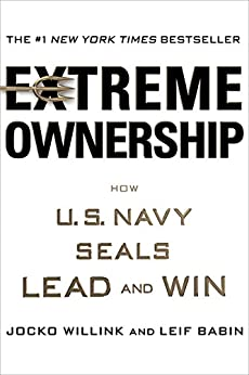 Extreme Ownership, by Jocko Willink and Leif Babin