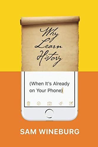 Why Learn History (When It