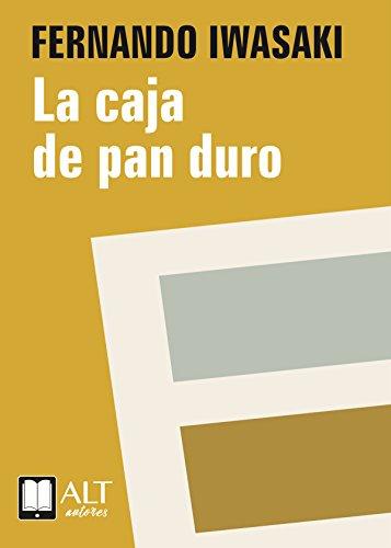 La caja de pan duro (Spanish Edition) by [Iwasaki, Fernando]
