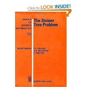 The Steiner Tree Problem Dana S. Richards, Frank K. Hwang, Pawel Winter