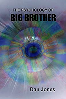 The Psychology of Big Brother by [Jones, Dan]