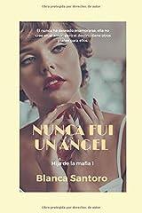 Nunca fui un ángel (Hija de la mafia) (Spanish Edition) Paperback