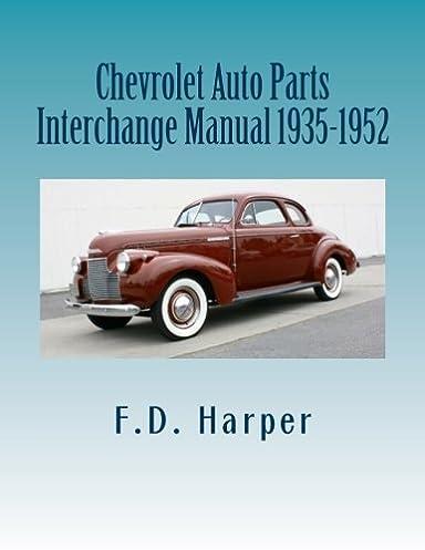 chevrolet auto parts interchange manual 1935 1952 f d harper rh amazon com chevy parts interchange manual pdf Morse Code Reciever Parts Interchange