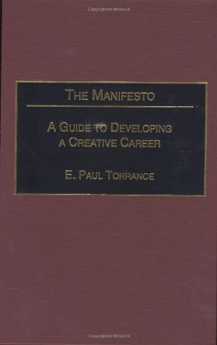 The Manifesto: A Guide to Developing a Creative Career (Publications in Creativity Research)