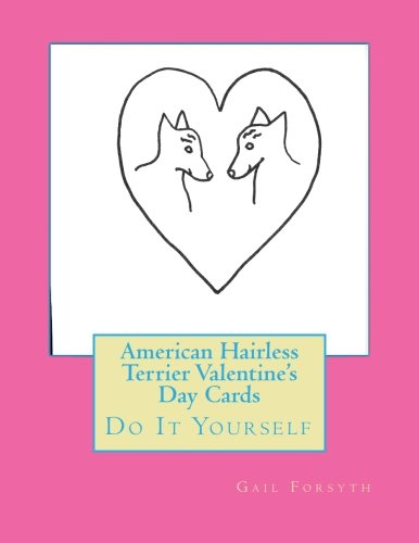 American Hairless Terrier Valentine's Day Cards: Do It Yourself pdf