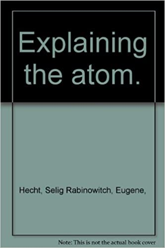 Explaining The Atom Selig Rabinowitch Eugene Hecht Amazoncom