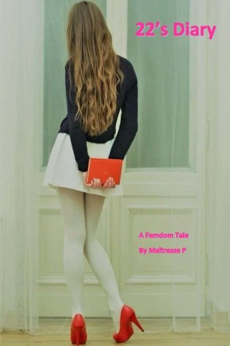 22's Diary: A Femdom Tale pdf