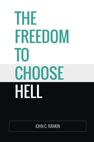 The Freedom to Choose Hell