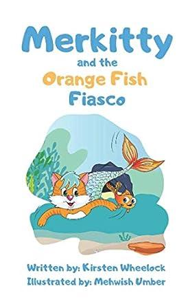 Merkitty and the Orange Fish Fiasco