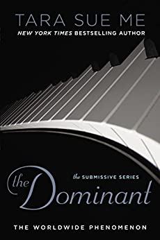 The Dominant (The Submissive Series Book 2) by [Me, Tara Sue]