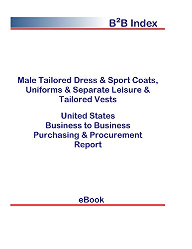 (Male Tailored Dress & Sport Coats, Uniforms & Separate Leisure & Tailored Vests B2B United States: B2B Purchasing + Procurement Values in the United States)