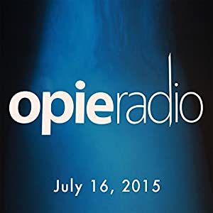 Opie and Jimmy, Robert Kelly and Penn Jillette, July 16, 2015 Radio/TV Program