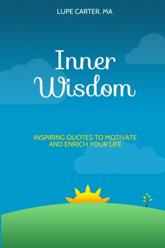 Inner Wisdom: Inspiring Quotes to Motivate and Enrich Your Life pdf epub