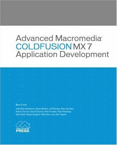 Advanced Macromedia ColdFusion MX 7 Application Development by Macromedia Press