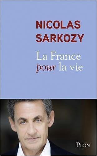 Nicolas Sarkozy – La France pour la vie (2016)
