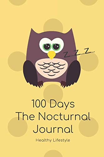 100 Days The Nocturnal Journal For Happy Child To Cultivate Healthy Sleep Habits: Action Plan With Motivational Quotes; Improve Insomnia & Sleep Disorder By Tracking Lifestyle Patterns & Exercise