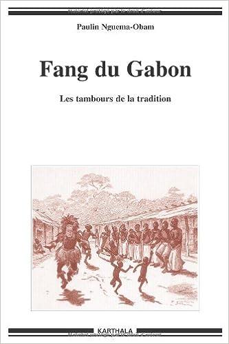 Livre Fang du Gabon : Les tambours de la tradition epub pdf