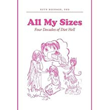 [ All My Sizes - Four Decades of Diet Hell BY Boehmer, Phd Ruth ( Author ) ] { Hardcover } 2012