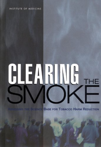 Clearing the Smoke : Assessing the Science Base for Tobacco Harm Reduction