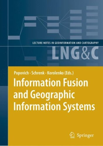 Information Fusion and Geographic Information Systems (Lecture Notes in Geoinformation and Cartography) Pdf