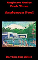 Andersen Pool (Saginaw Series Book 3)
