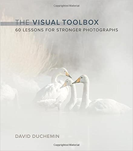 the visual toolbox 60 lessons for stronger photographs