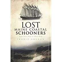 Lost Maine Coastal Schooners: From Glory Days to Ghost Ships