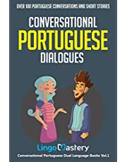 Conversational Portuguese Dialogues: Over 100 Portuguese Conversations and Short Stories