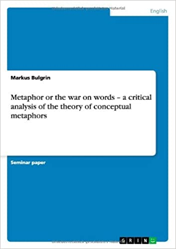 Book Metaphor or the war on words - a critical analysis of the theory of conceptual metaphors