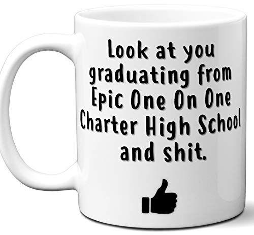 - Epic One On One Charter High School Graduation Gift. Cocoa, Coffee Mug Cup. Student High School Grad Idea Teen Graduates Boys Girls Him Her Class. Funny Congratulations. 11 oz.