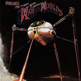 Jeff Wayne / Highlights From Jeff Wayne's Musical Version Of The War Of The Worlds
