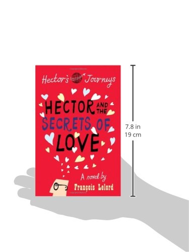 Hector And The Secrets Of Love Hectors Journeys Franois Lelord