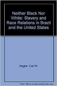 carl degler thesis neither black or white