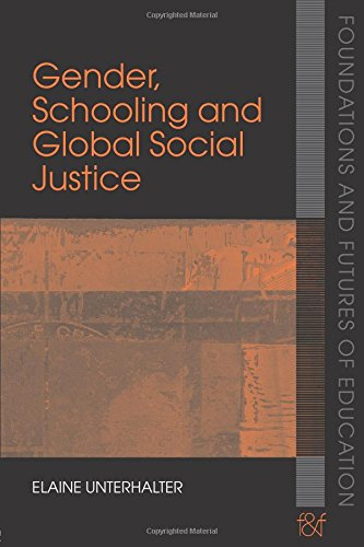 Gender, Schooling and Global Social Justice (Foundations and Futures of Education)
