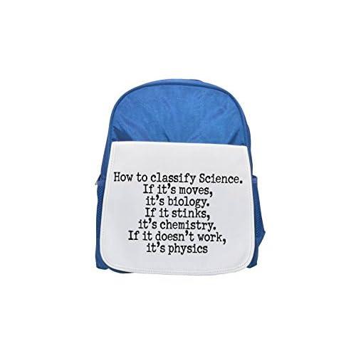 How To Classify Science. If it 's Moves, IT' S BIOLOGY. If it Stinks, IT 'S Chemistry. If it doesn 't Work, IT' S Física Printed Kid 's Blue Backpack, Cute de mochilas, Cute Small de mochilas, Cute Black Back