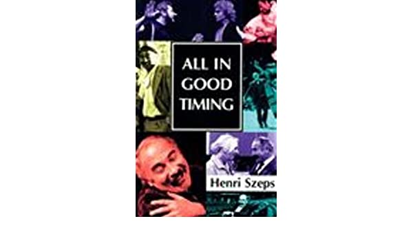 All in Good Timing (MANUALS): Henri Szeps: 9780868194844: Amazon.com: Books