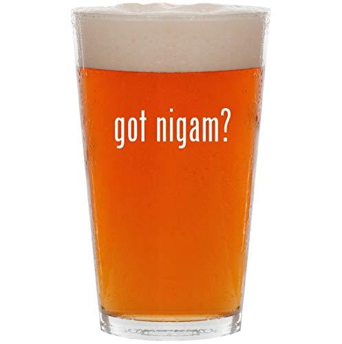 got nigam? - 16oz All Purpose Pint Beer Glass