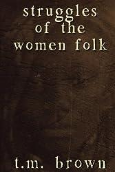 Struggles of the Women Folk (Tethered Angel)