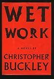 Wet Work, Christopher Buckley, 0394571932