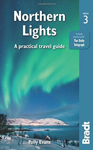 Northern Lights: A Practical Travel Guide (Bradt Travel Guide)