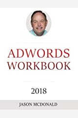 AdWords Workbook: 2018 Edition: Advertising on Google AdWords, YouTube, and the Display Network Paperback