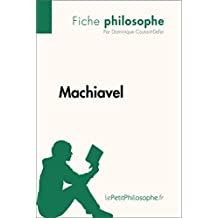 Machiavel (Fiche philosophe): Comprendre la philosophie avec lePetitPhilosophe.fr (French Edition)