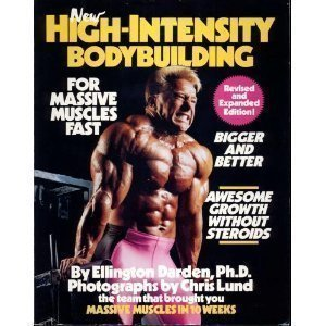 New High-Intensity Bodybuilding: For Massive Muscles Fast : Nautilus Training Principles Applied to Free Weights and Conventional Equipment